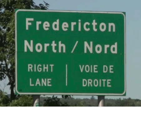 When traveling through New Brunswick, Canada, all signs are in both French and English!
